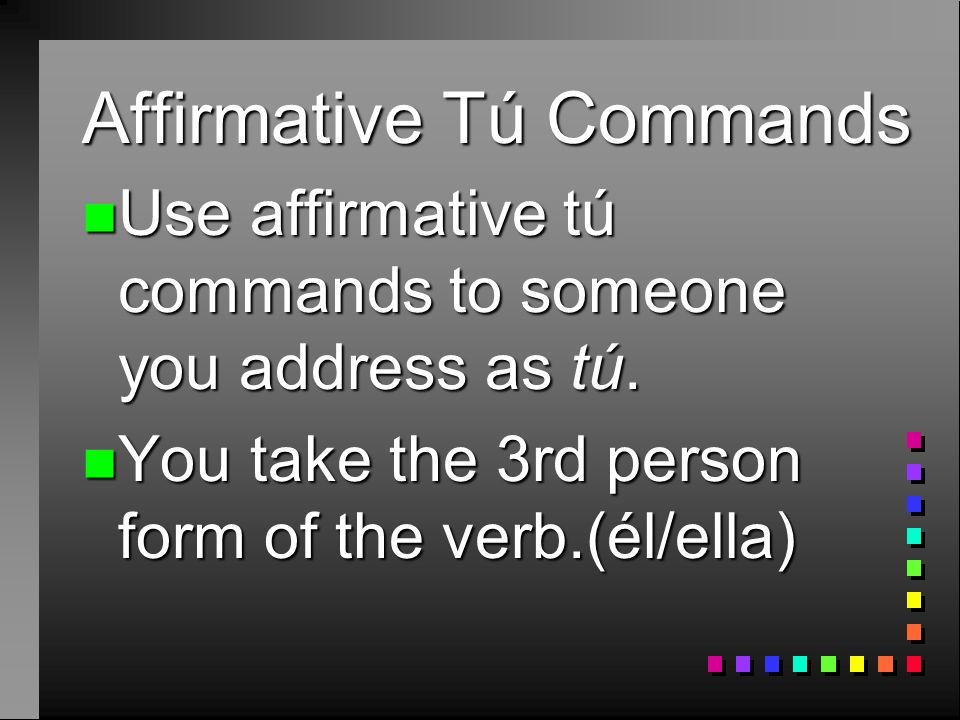 Affirmative Tú Commands U5L2