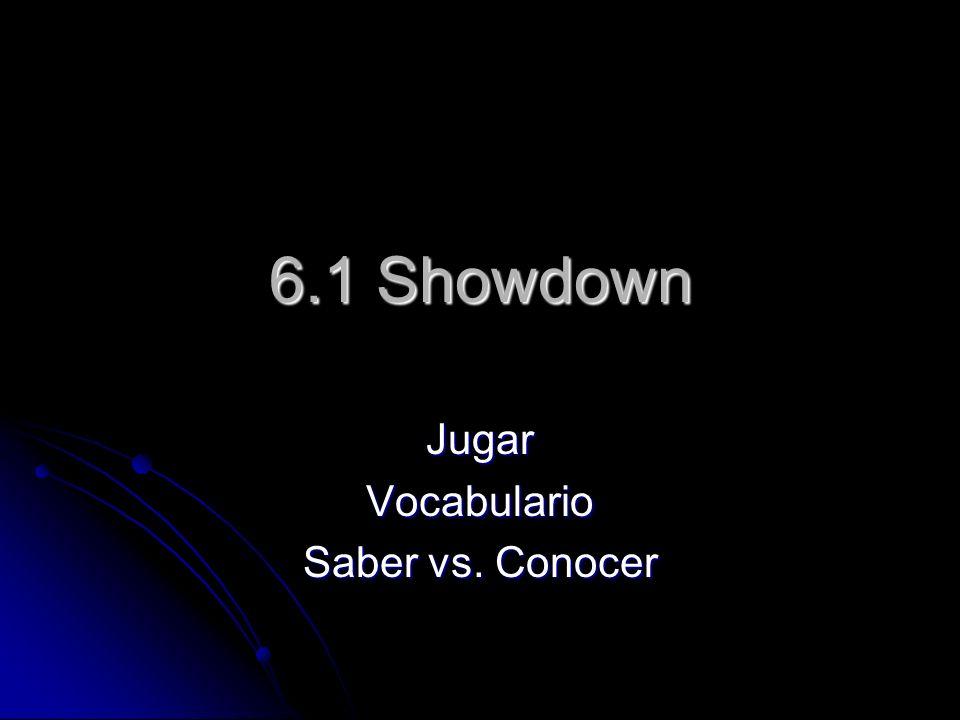 6.1 Showdown JugarVocabulario Saber vs. Conocer