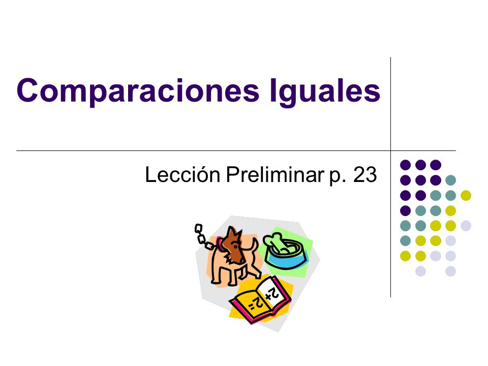 Comparaciones Iguales Lección Preliminar p. 23