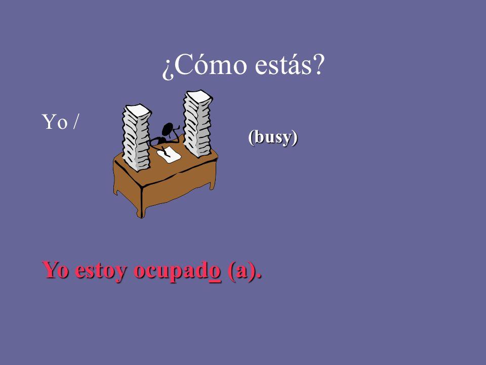Estar with adjectives… Estoy contenta. Manuel Antonio está enojado.