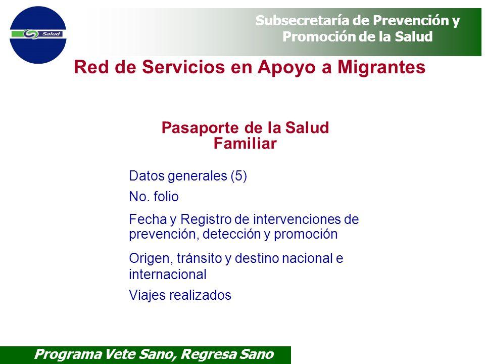 Programa Vete Sano, Regresa Sano Subsecretaría de Prevención y Promoción de la Salud Red de Servicios en Apoyo a Migrantes Pasaporte de la Salud Famil
