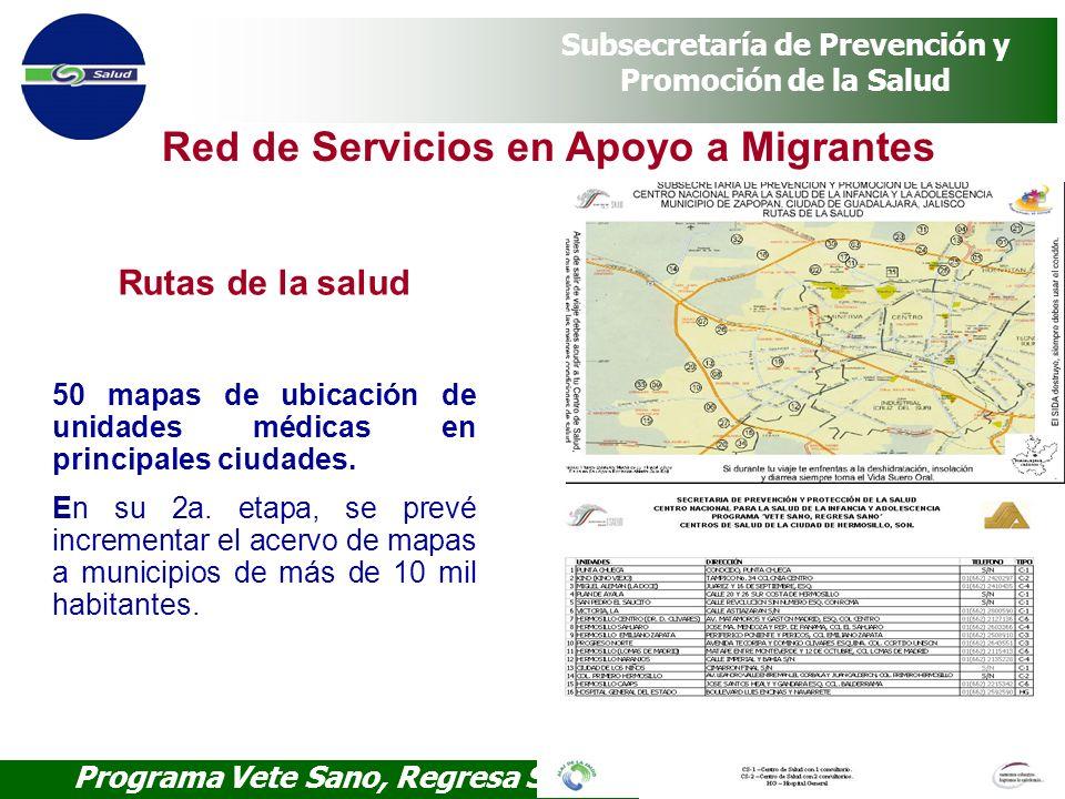 Programa Vete Sano, Regresa Sano Subsecretaría de Prevención y Promoción de la Salud Red de Servicios en Apoyo a Migrantes Rutas de la salud 50 mapas