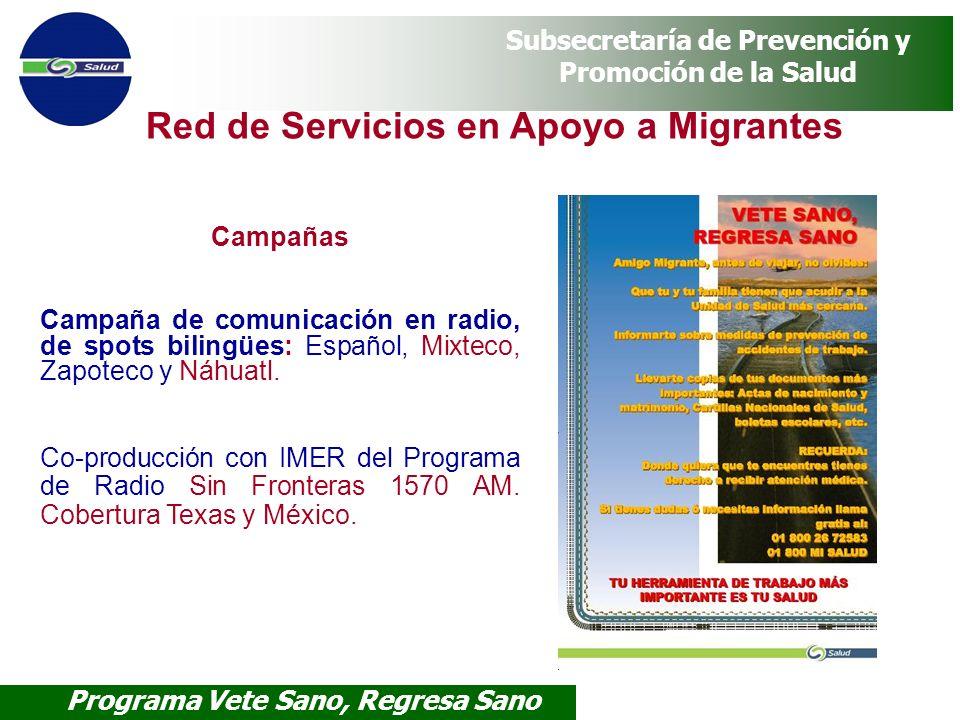 Programa Vete Sano, Regresa Sano Subsecretaría de Prevención y Promoción de la Salud Campañas Campaña de comunicación en radio, de spots bilingües: Es