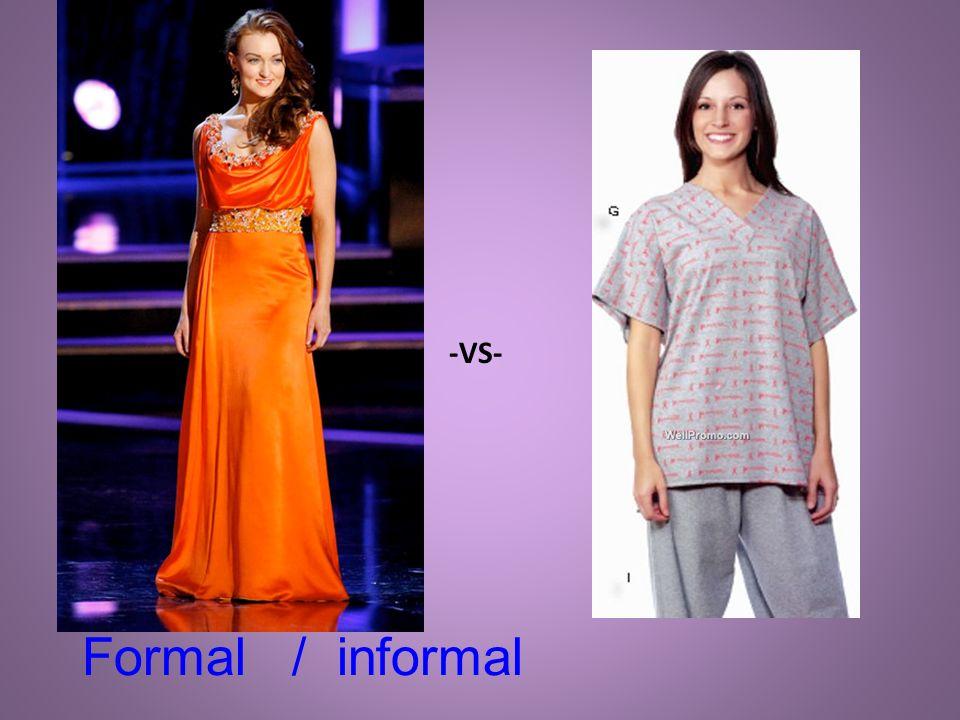 -VS- Formal / informal