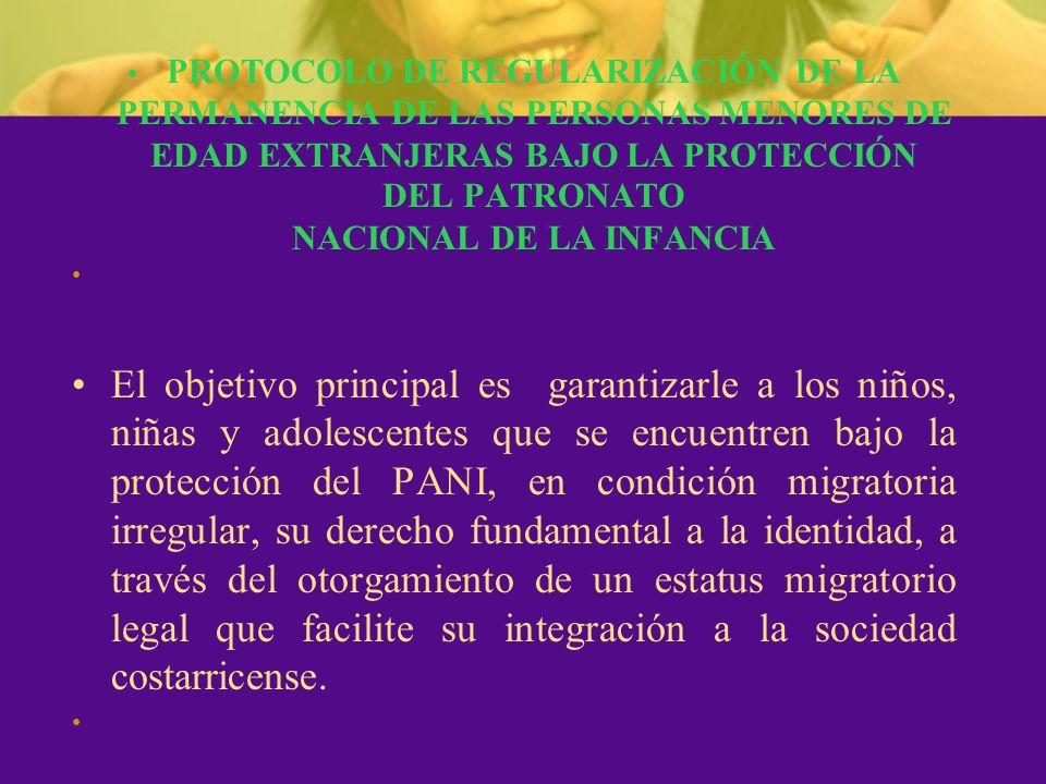 El objetivo principal es garantizarle a los niños, niñas y adolescentes que se encuentren bajo la protección del PANI, en condición migratoria irregul