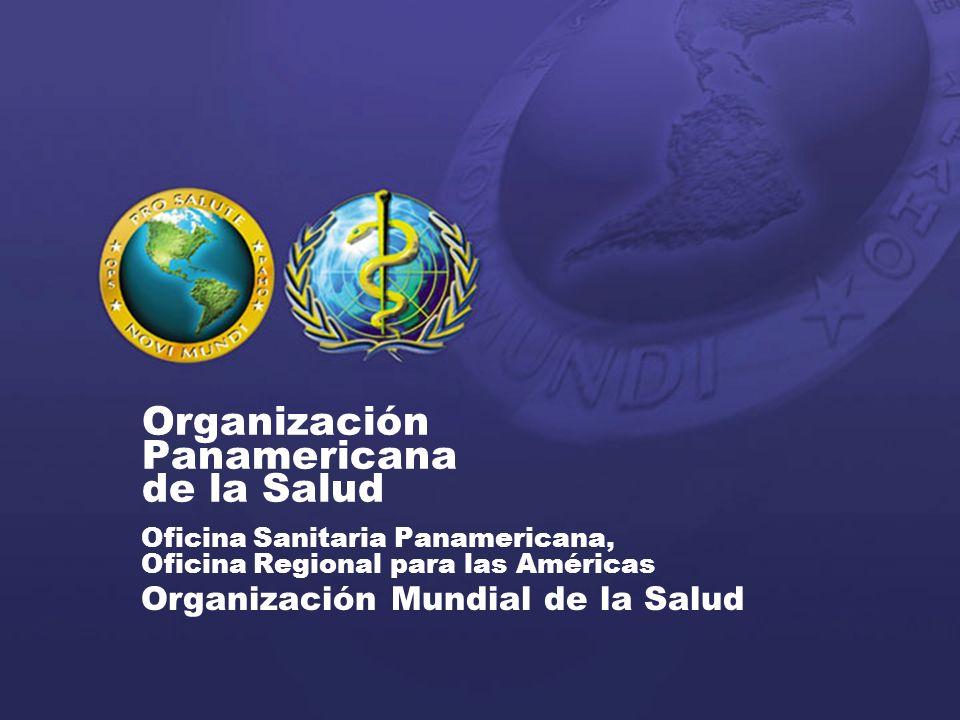 Organización Panamericana de la Salud Oficina Sanitaria Panamericana, Oficina Regional para las Américas Organización Mundial de la Salud