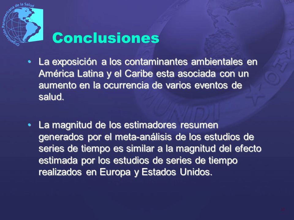 30 La exposición a los contaminantes ambientales en América Latina y el Caribe esta asociada con un aumento en la ocurrencia de varios eventos de salu