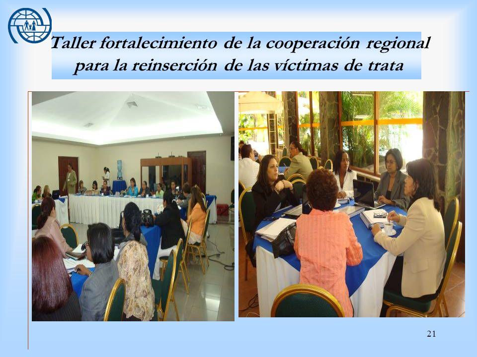 21 Taller fortalecimiento de la cooperación regional para la reinserción de las víctimas de trata