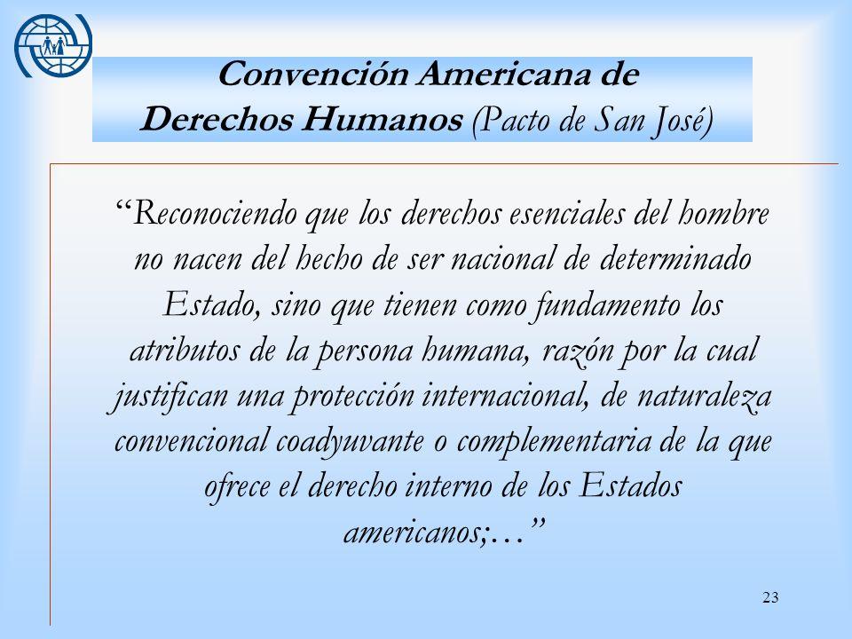 23 Convención Americana de Derechos Humanos (Pacto de San José) Reconociendo que los derechos esenciales del hombre no nacen del hecho de ser nacional