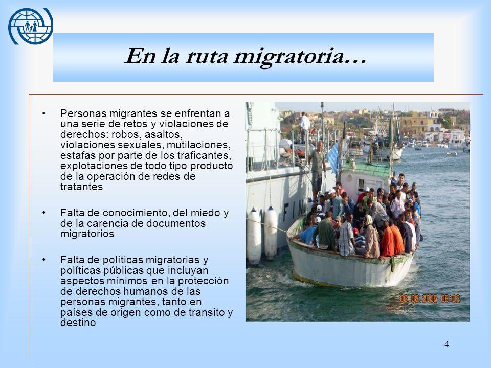 4 En la ruta migratoria… Personas migrantes se enfrentan a una serie de retos y violaciones de derechos: robos, asaltos, violaciones sexuales, mutilac
