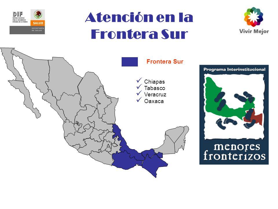Atención en la Frontera Sur Chiapas Tabasco Veracruz Oaxaca Frontera Sur