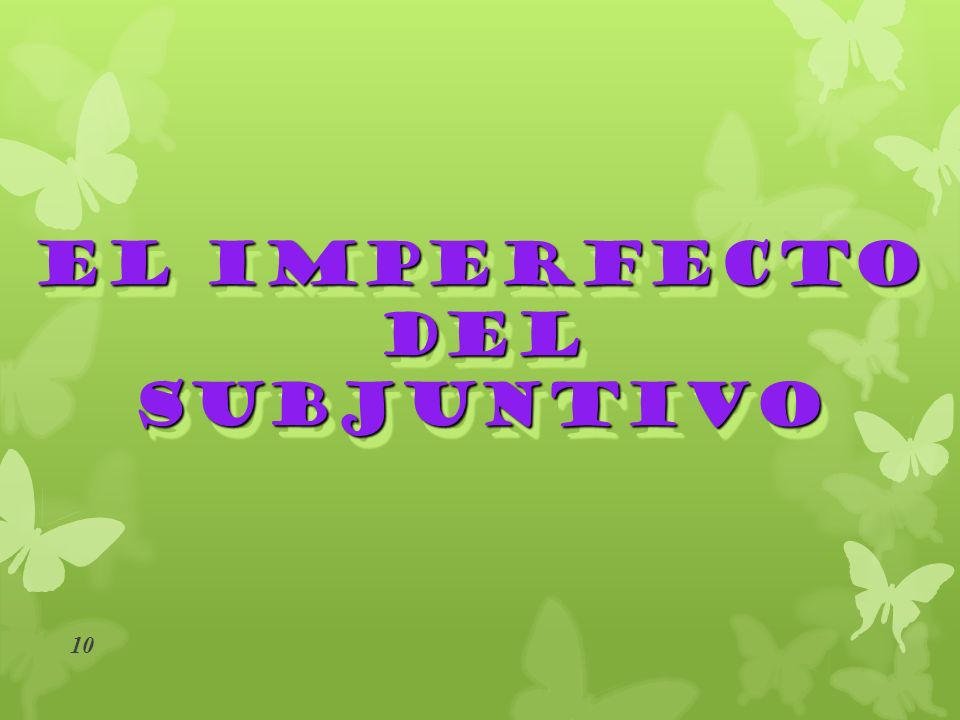 9 I I Impersonal (Expresiones) P Petición/Mandato/Influencia OOjalá DDeseo /Duda NNegación EEmoción I I Impersonal (Expresiones) P Petición/Mandato/In