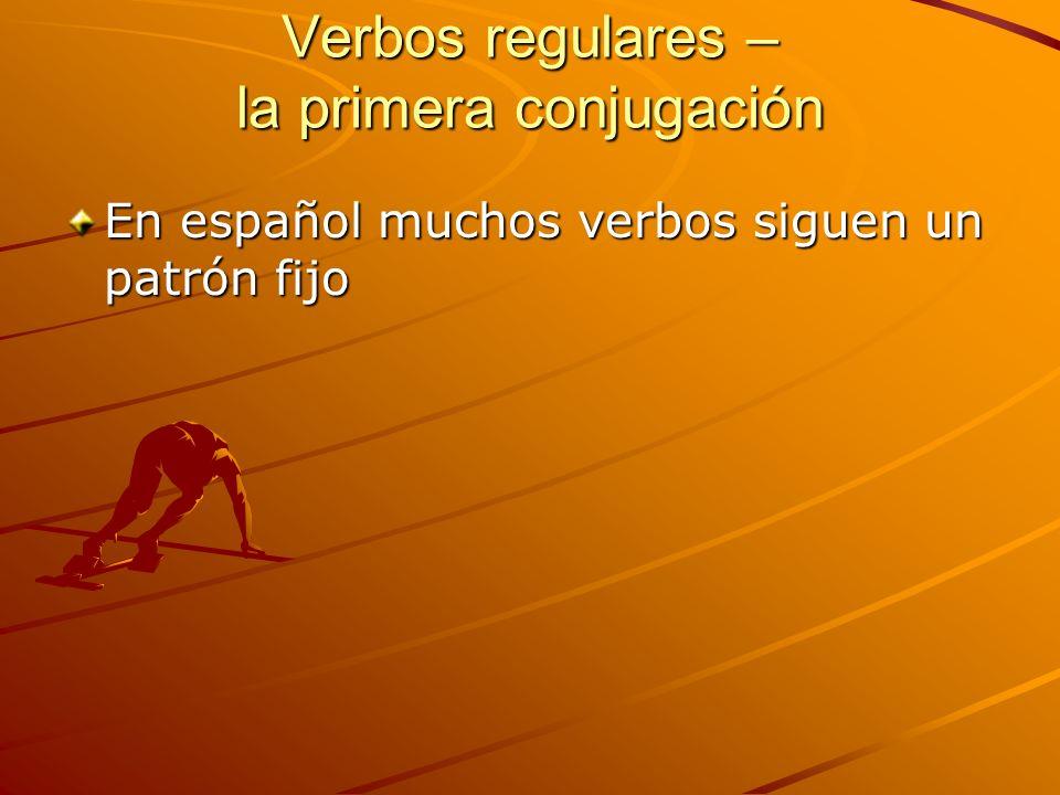 En español muchos verbos siguen un patrón fijo