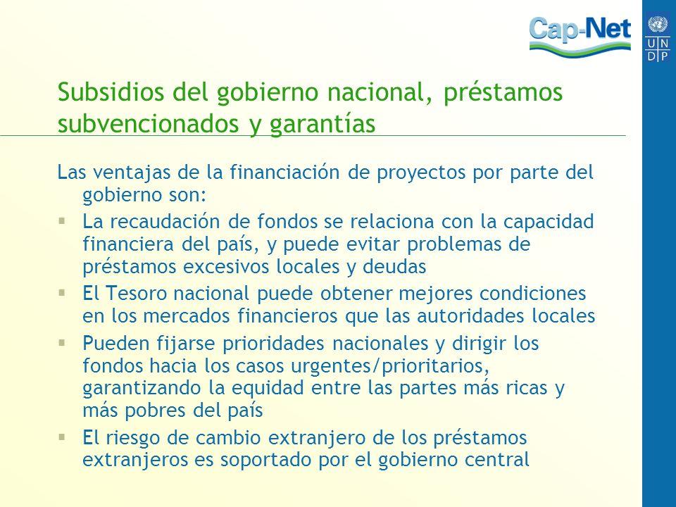 Subsidios del gobierno nacional, préstamos subvencionados y garantías Las ventajas de la financiación de proyectos por parte del gobierno son: La reca