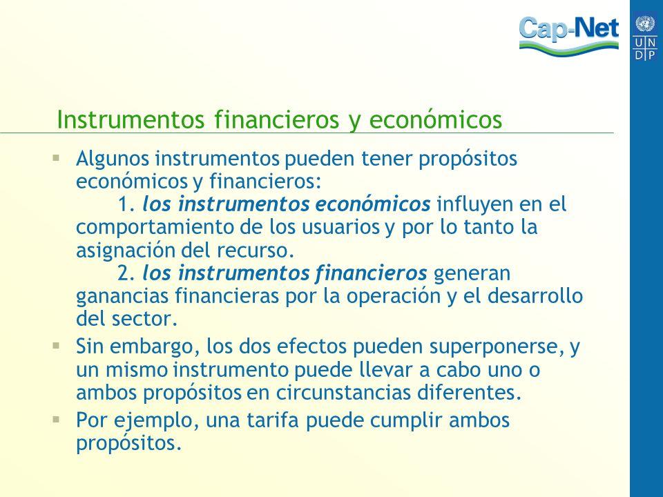 Instrumentos financieros y económicos Algunos instrumentos pueden tener propósitos económicos y financieros: 1. los instrumentos económicos influyen e