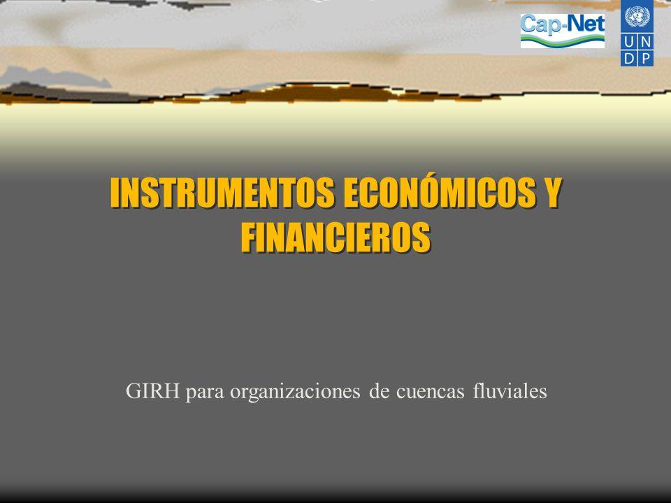 INSTRUMENTOS ECONÓMICOS Y FINANCIEROS GIRH para organizaciones de cuencas fluviales