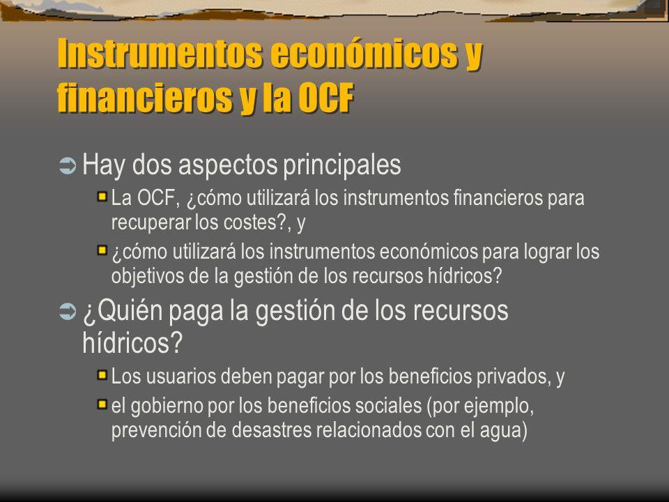 Instrumentos económicos y financieros y la OCF Hay dos aspectos principales La OCF, ¿cómo utilizará los instrumentos financieros para recuperar los co