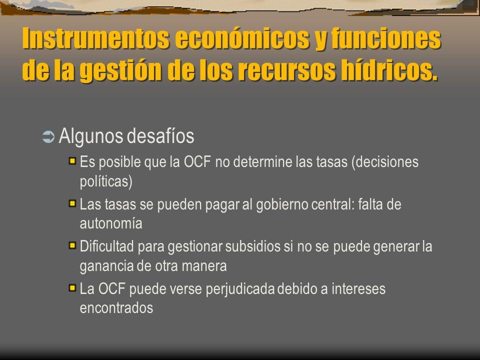 Instrumentos económicos y funciones de la gestión de los recursos hídricos. Algunos desafíos Es posible que la OCF no determine las tasas (decisiones