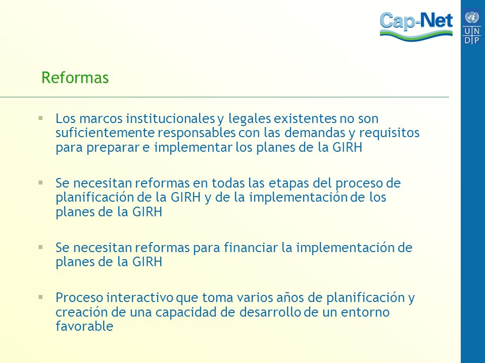 Implementación de GIRH Economía Eficiencia LOS CAMBIOS BUSCAN LA Sostenibilidad Medioambiental Equidad social PARA ALCANZAR LA SOSTENIBILIDAD