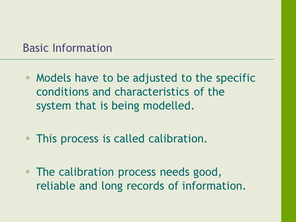 Basic Information Models have to be adjusted to the specific conditions and characteristics of the system that is being modelled.