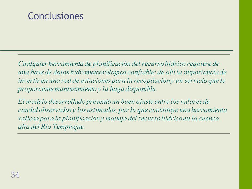 34 Conclusiones Cualquier herramienta de planificación del recurso hídrico requiere de una base de datos hidrometeorológica confiable; de ahí la importancia de invertir en una red de estaciones para la recopilación y un servicio que le proporcione mantenimiento y la haga disponible.