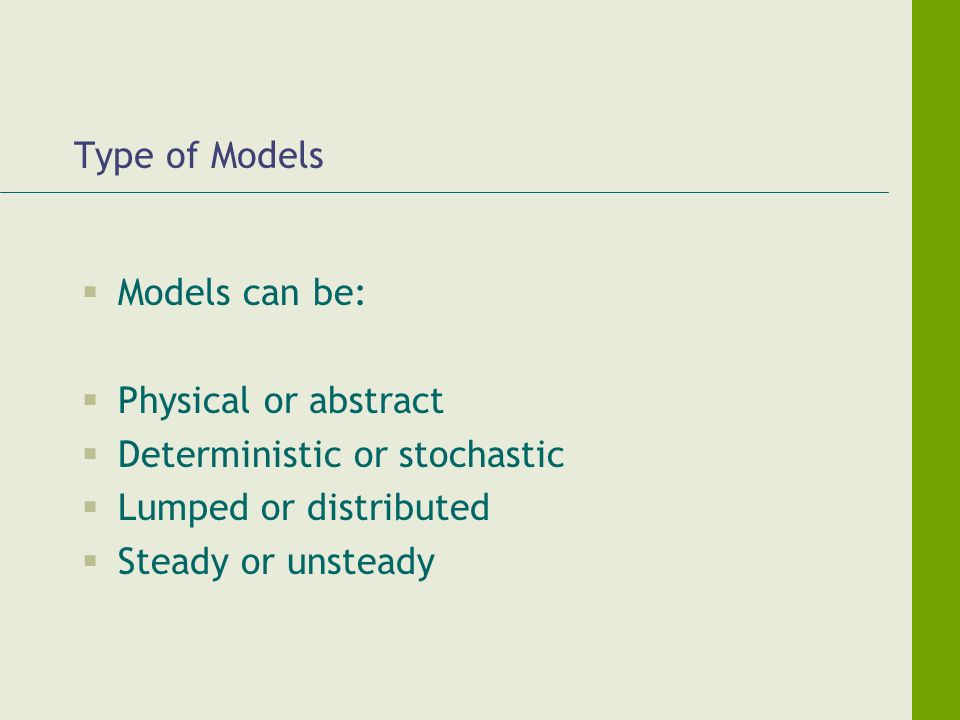 Basic Information In order to make good use of models, good and reliable information is needed.