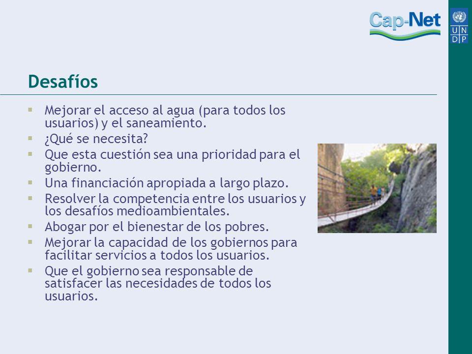 Desafíos Mejorar el acceso al agua (para todos los usuarios) y el saneamiento.