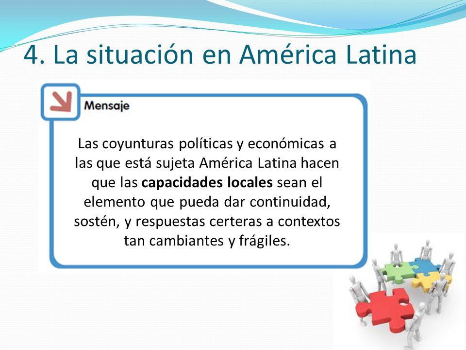 Las coyunturas políticas y económicas a las que está sujeta América Latina hacen que las capacidades locales sean el elemento que pueda dar continuida