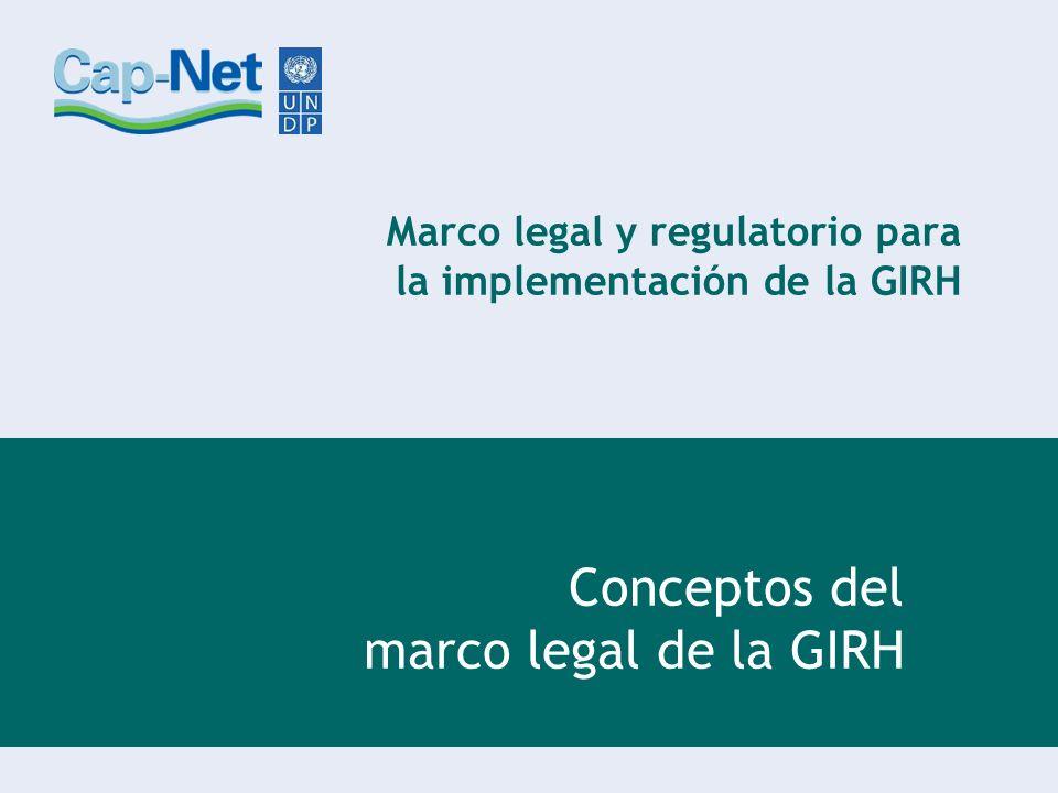 Propósito y objetivos Propósito El propósito de este capítulo es aclarar los conceptos y principios básicos del marco legal de la GIRH.