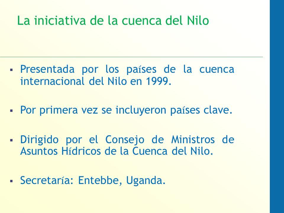 La iniciativa de la cuenca del Nilo Presentada por los pa í ses de la cuenca internacional del Nilo en 1999.