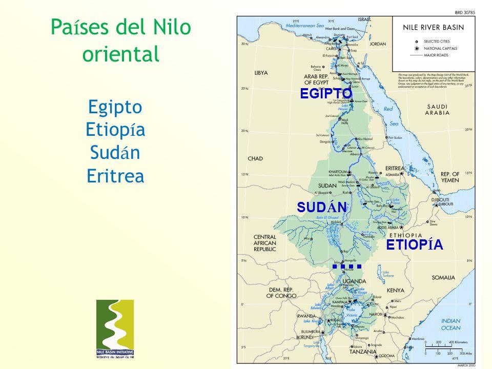 Pa í ses del Nilo oriental EGIPTO SUD Á N ETIOP Í A Egipto Etiop í a Sud á n Eritrea