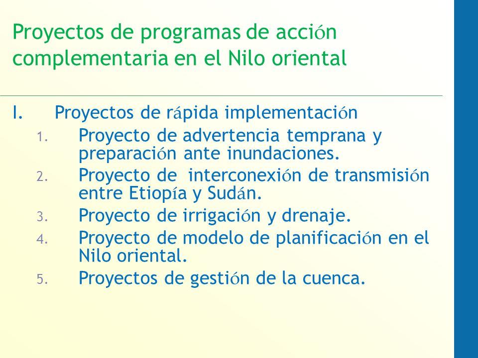 Proyectos de programas de acci ó n complementaria en el Nilo oriental I.Proyectos de r á pida implementaci ó n 1.