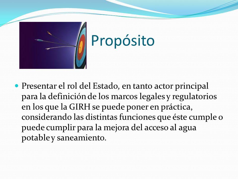 Presentar el rol del Estado, en tanto actor principal para la definición de los marcos legales y regulatorios en los que la GIRH se puede poner en prá