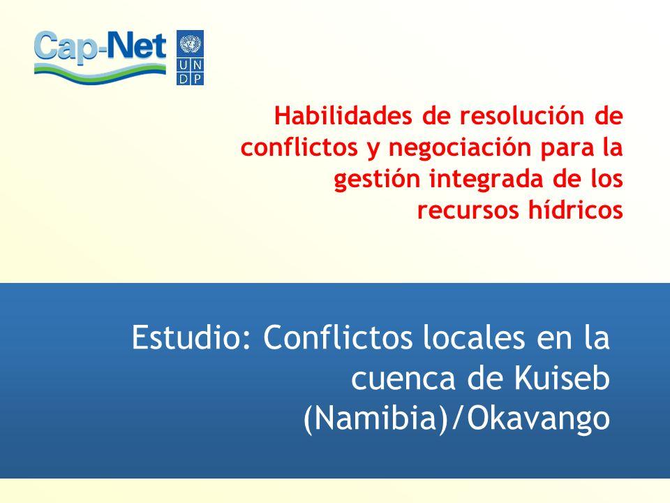 Habilidades de resolución de conflictos y negociación para la gestión integrada de los recursos hídricos Estudio: Conflictos locales en la cuenca de Kuiseb (Namibia)/Okavango