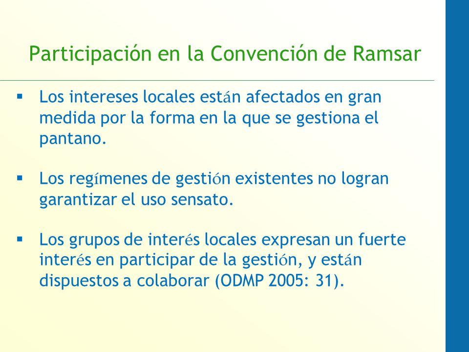 Participación en la Convención de Ramsar Los intereses locales est á n afectados en gran medida por la forma en la que se gestiona el pantano.