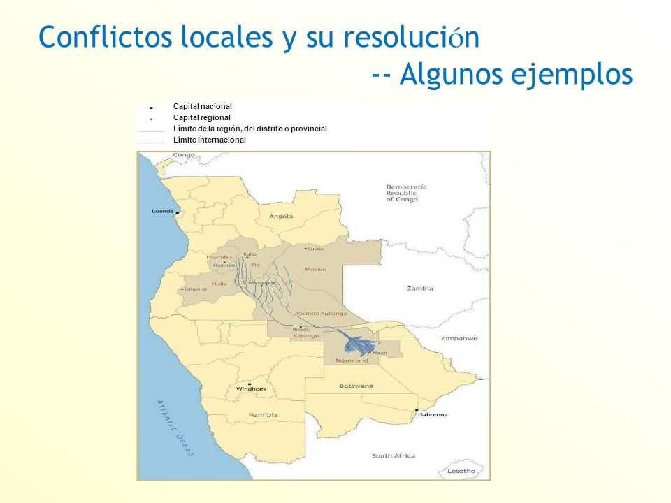 Conflictos locales y su resoluci ó n -- Algunos ejemplos Capital nacional Capital regional Límite de la región, del distrito o provincial Límite internacional