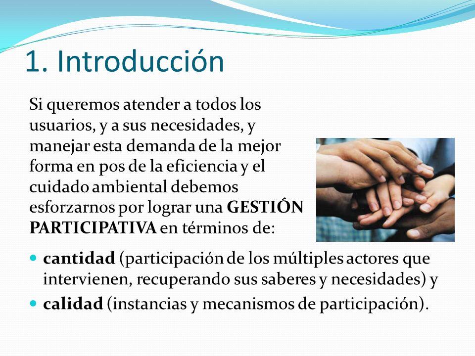 1. Introducción cantidad (participación de los múltiples actores que intervienen, recuperando sus saberes y necesidades) y calidad (instancias y mecan