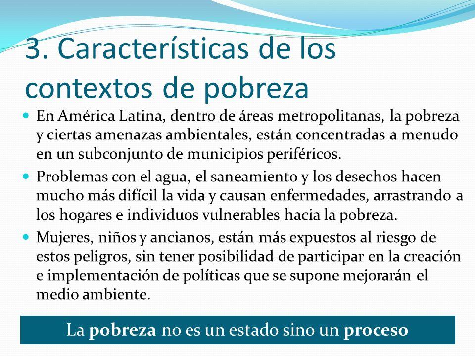 En América Latina, dentro de áreas metropolitanas, la pobreza y ciertas amenazas ambientales, están concentradas a menudo en un subconjunto de municip