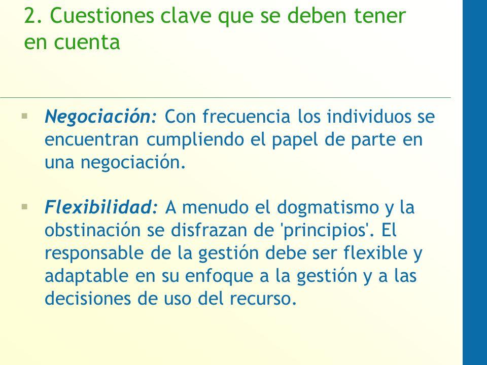 2. Cuestiones clave que se deben tener en cuenta Negociación: Con frecuencia los individuos se encuentran cumpliendo el papel de parte en una negociac