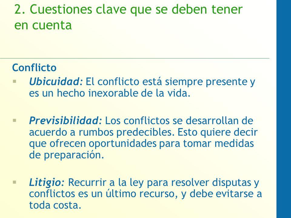2. Cuestiones clave que se deben tener en cuenta Conflicto Ubicuidad: El conflicto está siempre presente y es un hecho inexorable de la vida. Previsib