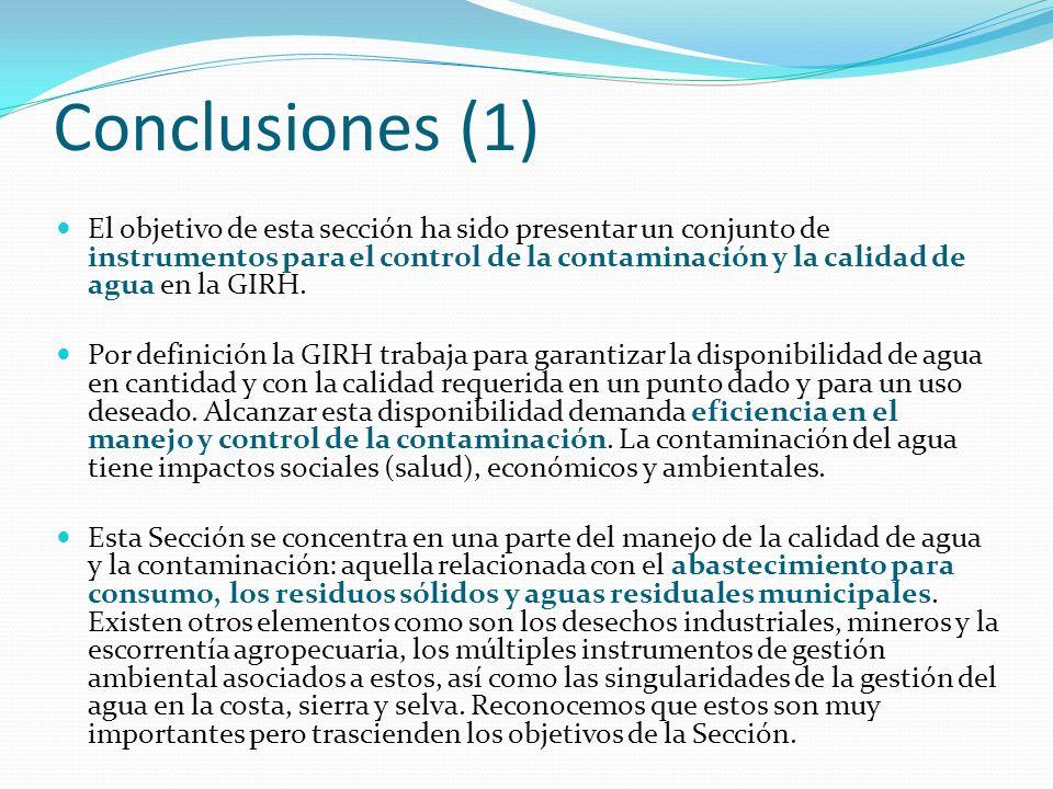 Conclusiones (1) El objetivo de esta sección ha sido presentar un conjunto de instrumentos para el control de la contaminación y la calidad de agua en
