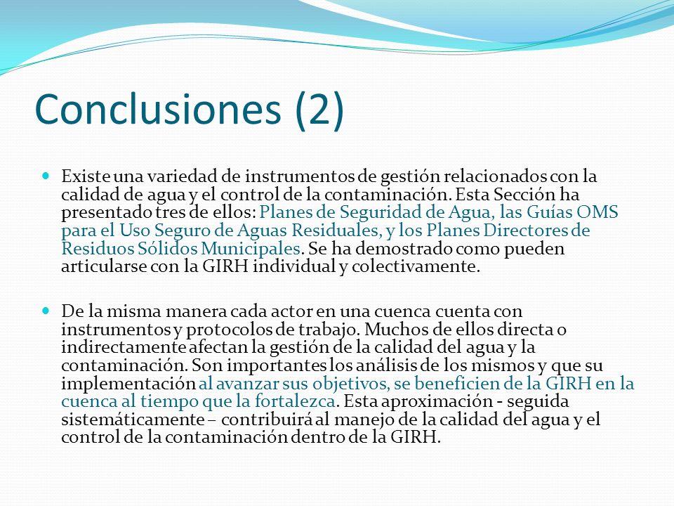 Conclusiones (2) Existe una variedad de instrumentos de gestión relacionados con la calidad de agua y el control de la contaminación. Esta Sección ha
