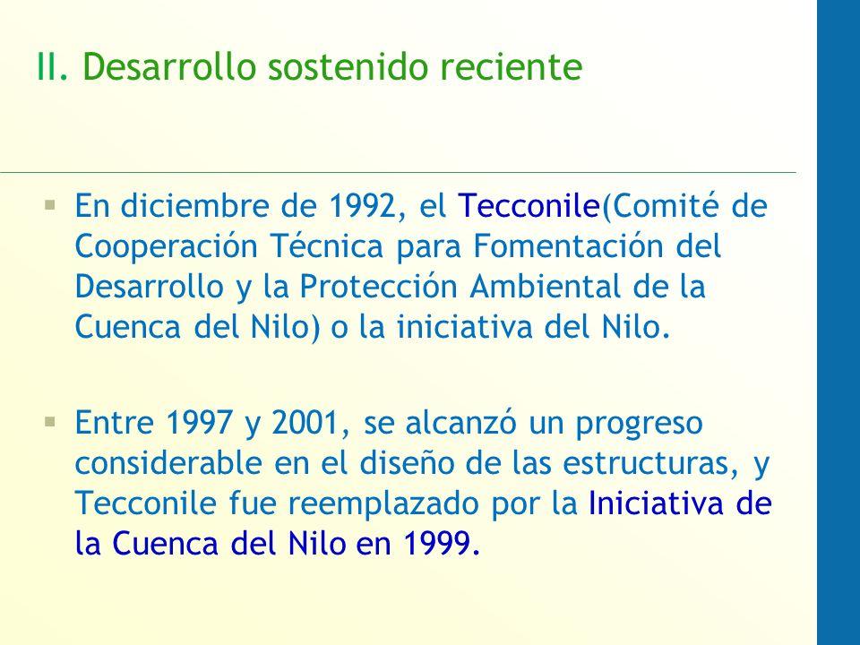 II. Desarrollo sostenido reciente En diciembre de 1992, el Tecconile(Comité de Cooperación Técnica para Fomentación del Desarrollo y la Protección Amb
