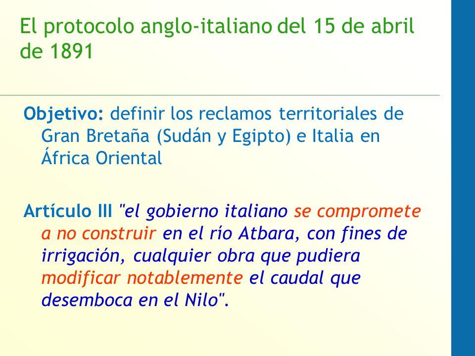El protocolo anglo-italiano del 15 de abril de 1891 Partes: ¿Gran Bretaña (Sudán y Egipto) – Italia (Etiopía no estaba ubicada en ese momento).