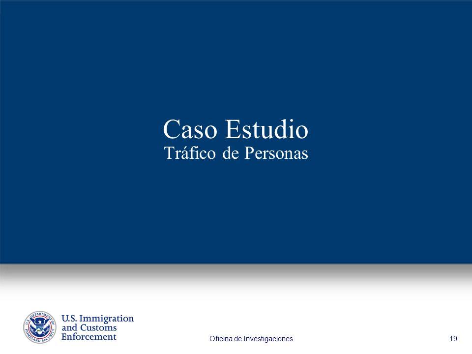 Oficina de Investigaciones 19 Caso Estudio Tráfico de Personas