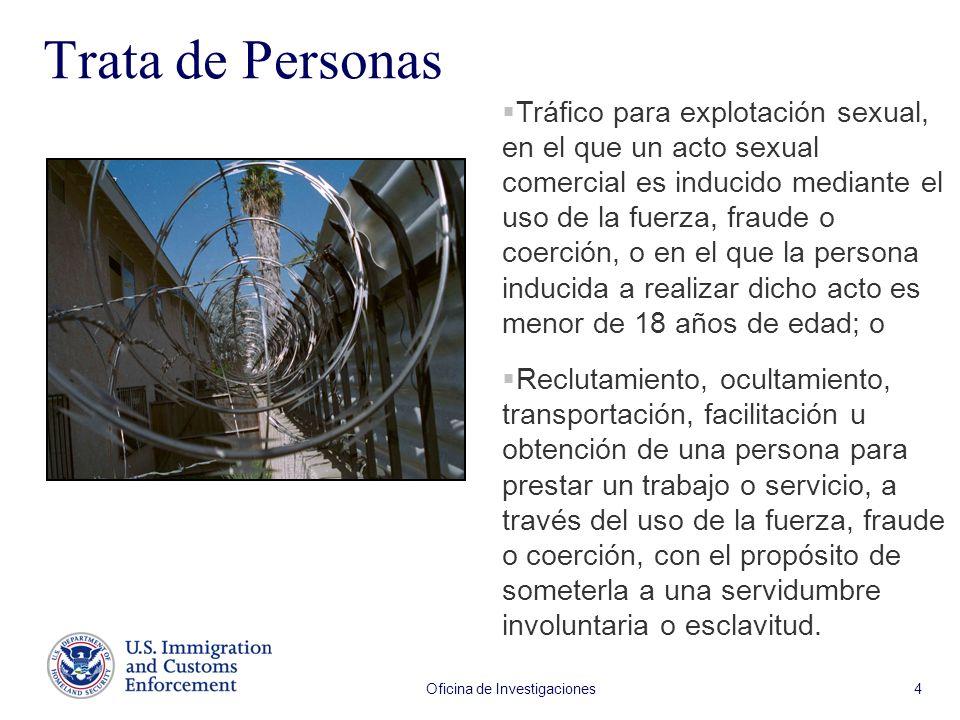 Oficina de Investigaciones 4 Trata de Personas Tráfico para explotación sexual, en el que un acto sexual comercial es inducido mediante el uso de la f
