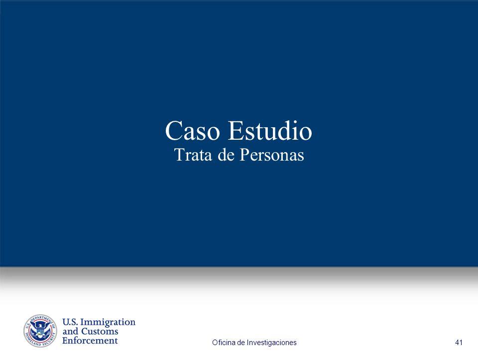 Oficina de Investigaciones 41 Caso Estudio Trata de Personas