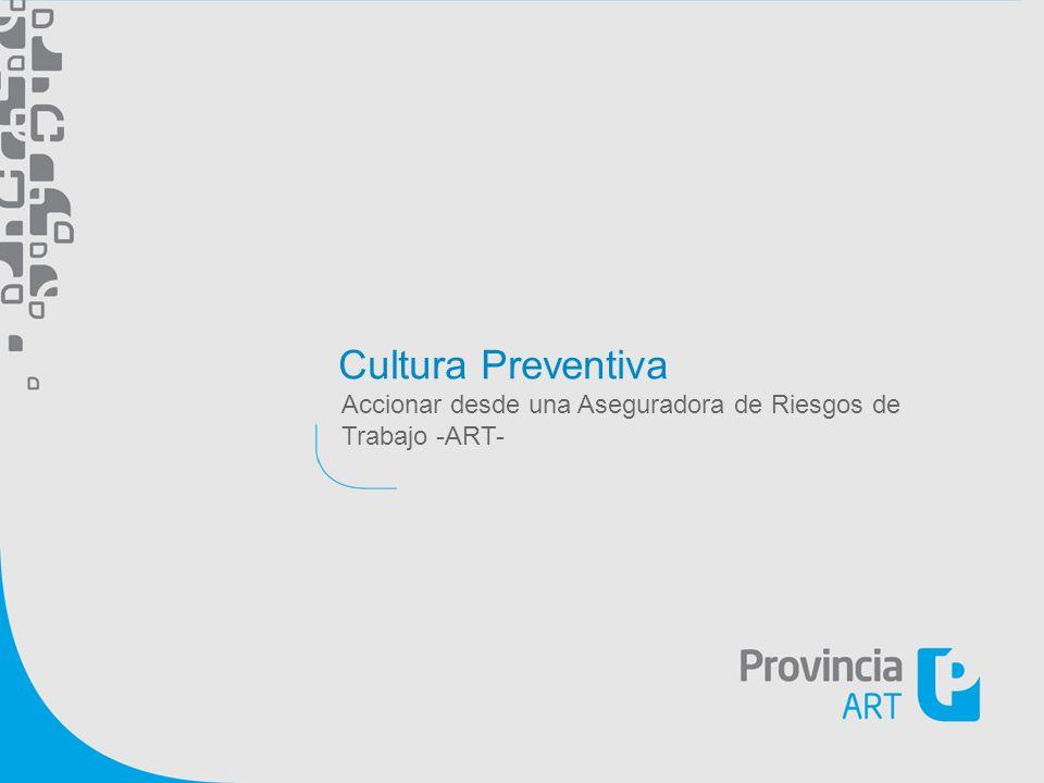 Cultura Preventiva Accionar desde una Aseguradora de Riesgos de Trabajo -ART-