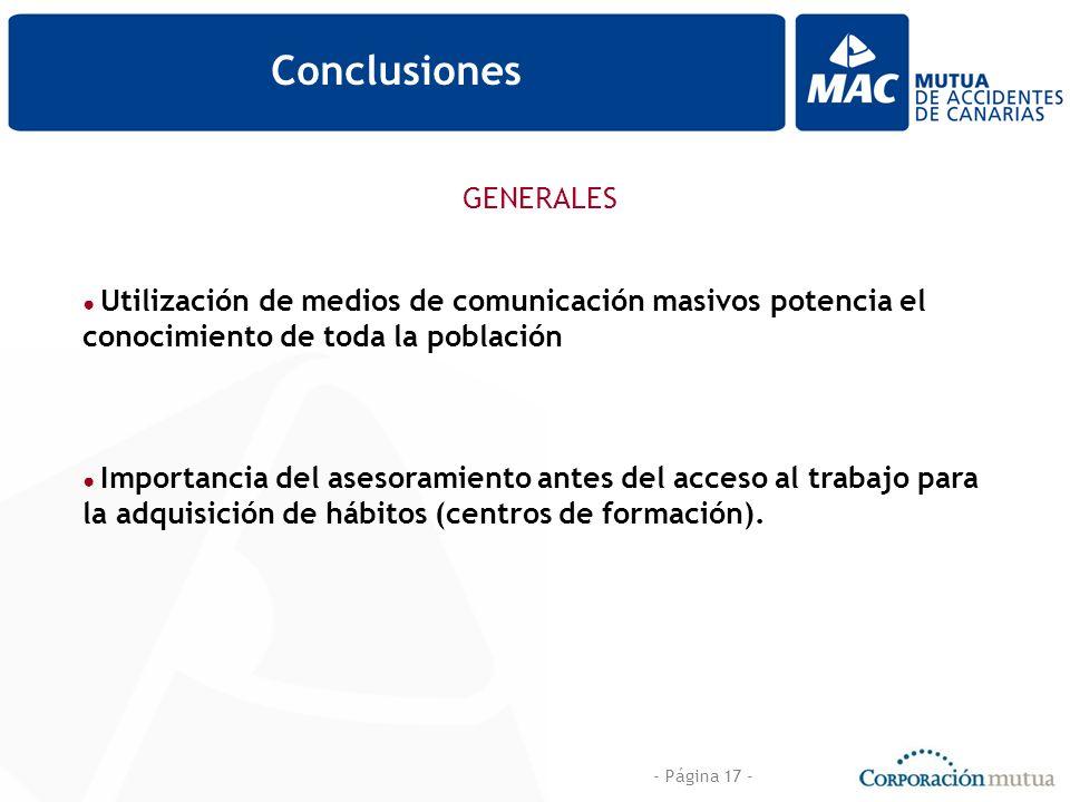 - Página 17 - Conclusiones Utilización de medios de comunicación masivos potencia el conocimiento de toda la población Importancia del asesoramiento a