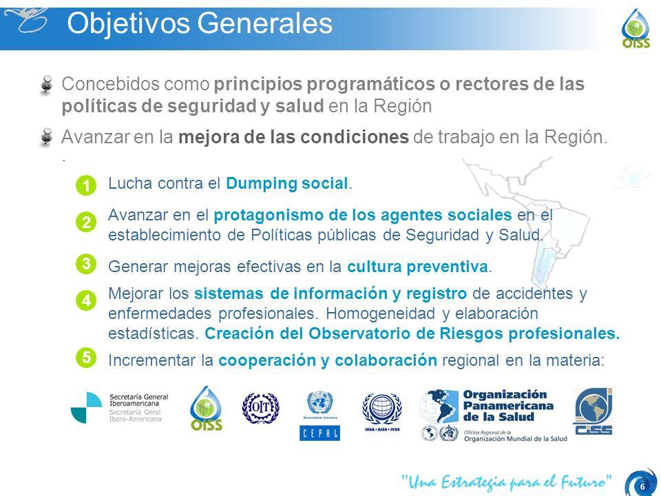 6 Concebidos como principios programáticos o rectores de las políticas de seguridad y salud en la Región Avanzar en la mejora de las condiciones de trabajo en la Región..